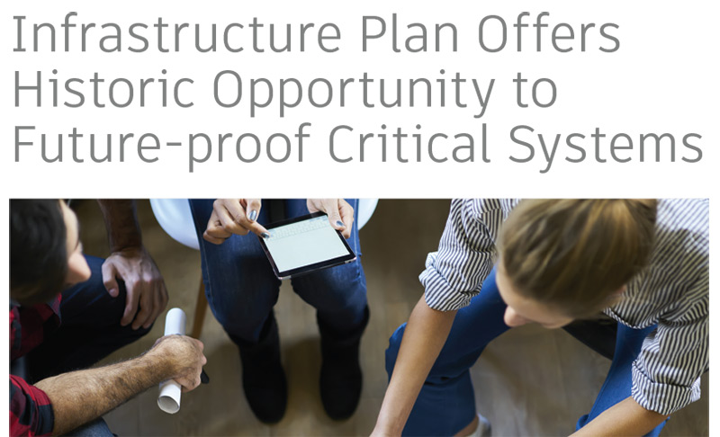Infrastructure Plan Offers Historic Opportunity to Future-proof Critical Systems
